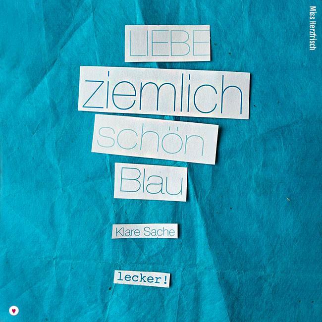 Miss Herzfrisch Collage - Feeling Blue - Experimente in Blau -Worte