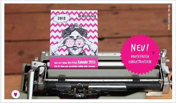 Miss Herzfrischs Taschenkalender 2013 druckfrisch eingetroffen